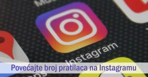 Kako da povećate broj pratilaca (Followera) na Instagramu